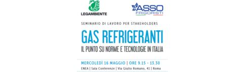 Gas Refrigeranti. Il punto sulle norme e le tecnologie in Italia. Roma, 16 maggio 2018.