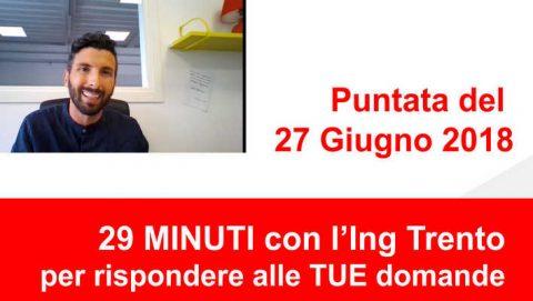Le TUE domande all'Ing. Trento: registrazione della diretta