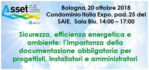 """Convegno """"Sicurezza, efficienza energetica e ambiente: l'importanza della documentazione obbligatoria per progettisti, installatori e amministratori"""". Bologna, 20 ottobre 2018"""