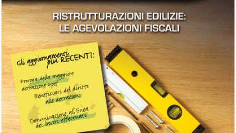 Ristrutturazione edilizie: le agevolazioni fiscali 2019 a cura dell'Agenzia delle Entrate