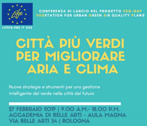 "Conferenza di lancio del Progetto VEG-GAP ""Vegetation for urban green air quality plans"" Bologna, 27 febbraio 2019"