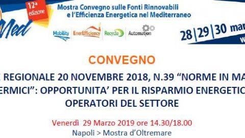 La legge regionale 20 novembre 2018 n. 39 Norme in materia di impianti termici:  opportunità per gli operatori del settore, Napoli, 29 marzo 2019