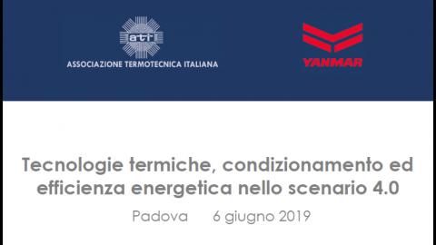 Tecnologie termiche, condizionamento ed efficienza energetica nello scenario 4.0, Padova, 6 giugno 2019