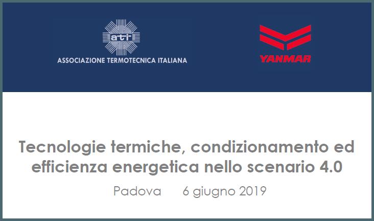 Convegno Tecnologie termiche ed efficienza energetica, Padova, 6 giugno 2019