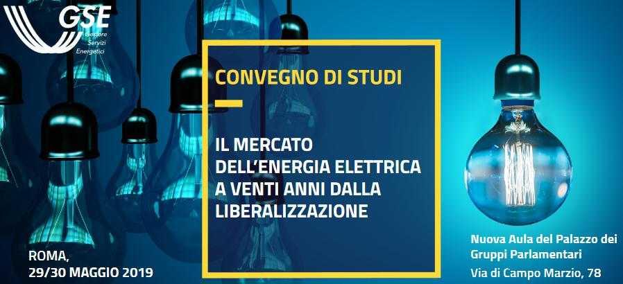 Il mercato dell'energia elettrica a venti anni dalla liberalizzazione, Roma maggio 2019