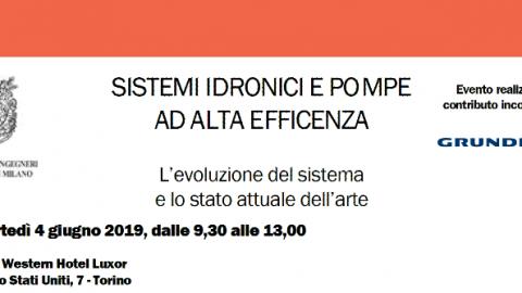 Seminario SISTEMI IDRONICI E POMPE AD ALTA EFFICIENZA. L'evoluzione del sistema e lo stato attuale dell'arte, Torino, 4 giugno 2019