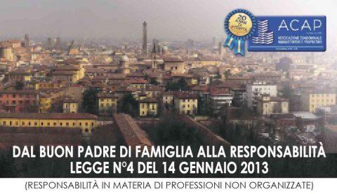 Dal buon padre di famiglia alla responsabilità. Legge 4, 14 gennaio 2013, Bologna, 14 giugno 2019