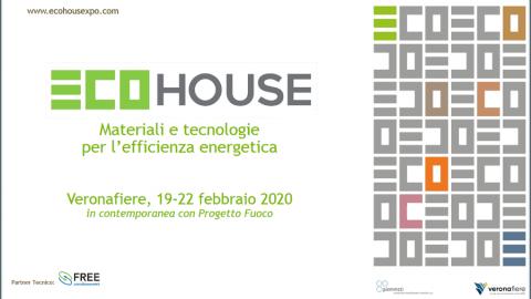 Ecohouse: materiali e tecnologie per l'efficienza energetica, Verona, 19 – 22 febbraio 2020.